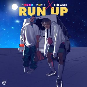 Download Mp3: Milly Wine – Run Up Ft. Dice Ailes