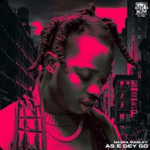Download Mp3: Naira Marley – As E Dey Go